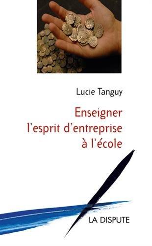 Enseigner l'esprit d'entreprise à l'école : Le tournant politique des années 1980-2000 en France