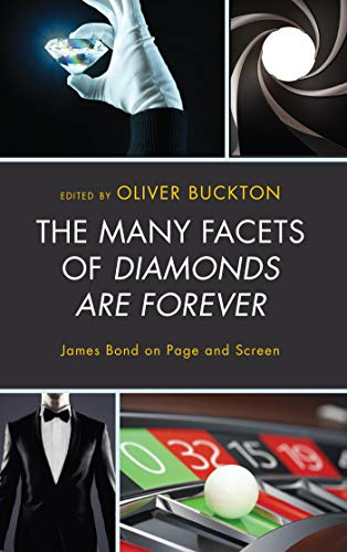 The Many Facets of Diamonds Are Forever: James Bond on Page and Screen (English Edition) Diamond Film Screen