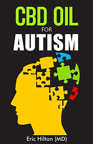 CBD OIL FOR AUTISM: All You need to Know about using CBD oil for AUTISM (English Edition)