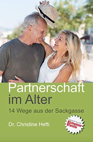 Partnerschaft im Alter: 14 Wege aus der Sackgasse
