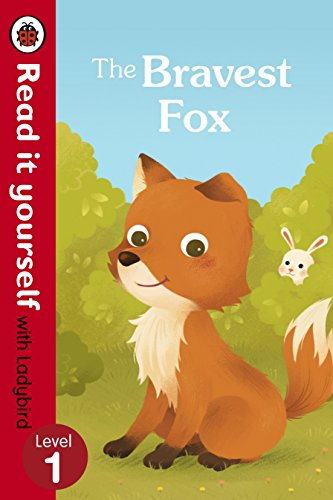 The Bravest Fox - Read it yourself with Ladybird: Level 1 (Read It Yourself Level 1)