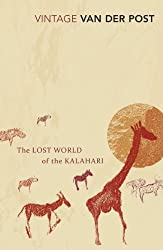 The Lost World Of The Kalahari: With 'The Great and the Little Memory'