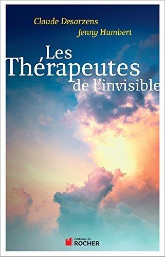 Les thrapeutes de l'invisible de Claude Desarzens (29 novembre 2007) Broch