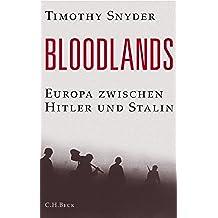 Bloodlands: Europa zwischen Hitler und Stalin