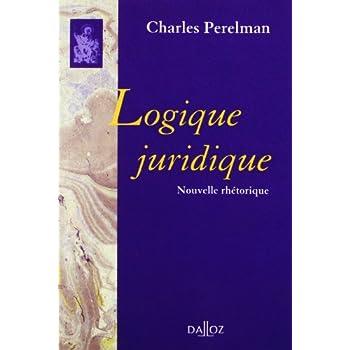 Logique juridique. Nouvelle réthorique: Réimpression de la 2e édition de 1979