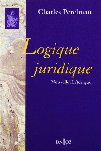 LOGIQUE JURIDIQUE. Nouvelle rhétorique