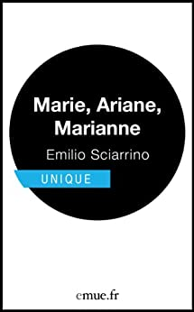 Marie, Ariane, Marianne (Unique) (French Edition) di [Sciarrino, Emilio]