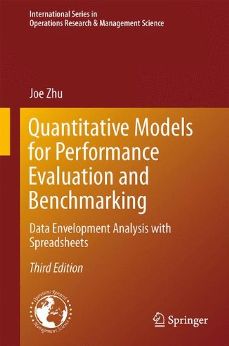 Quantitative Models for Performance Evaluation and Benchmarking: Data Envelopment Analysis with Spreadsheets (International Series in Operations Research & Management Science, Band 213)