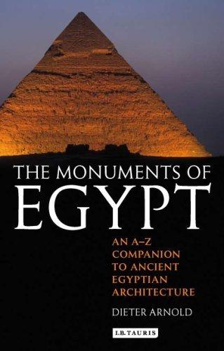 The Monuments of Egypt: An A-Z Companion...