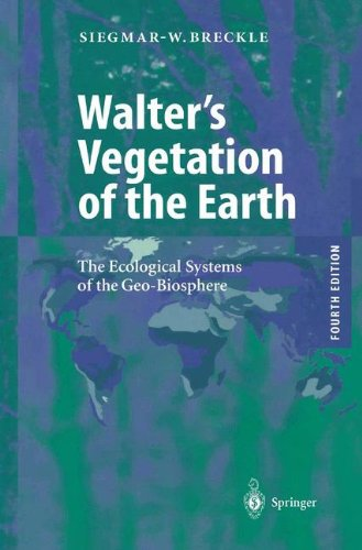 Walter's Vegetation of the Earth: The Ecological Systems of the Geo-Biosphere por Siegmar-Walter Breckle