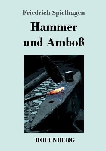 Amboss Und Hammer (Hammer und Amboß: Beide Teile in einem Buch)