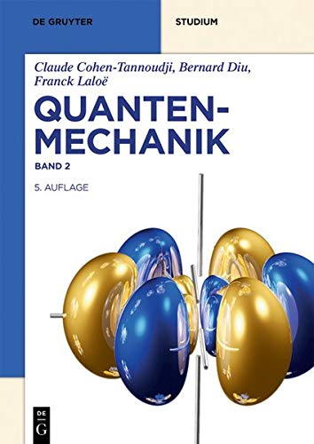 Quantenmechanik: Band 2 (De Gruyter Studium)