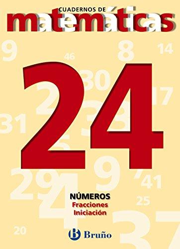 24. Fracciones. Iniciación (Castellano - Material Complementario - Cuadernos De Matemáticas) - 9788421642023