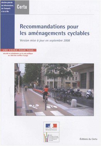 Recommandations pour les aménagements cyclables : Version mise à jour en seeptembre 2008