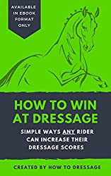 How to Win at Dressage: Simple Ways ANY Rider Can Increase Their Dressage Scores