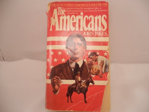 The Americans (The Kent Family Chronicles, Vol. 8) by John Jakes (1980-02-01)