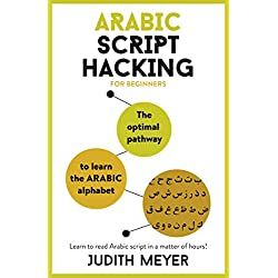 Arabic Script Hacking: The optimal pathway to learn the Arabic alphabet (Teach Yourself)