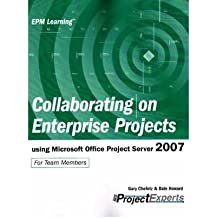 [(Collaborating on Enterprise Projects: Using Microsoft Office Project Server 2007)] [ By (author) Gary L. Chefetz, By (author) Dale Howard ] [December, 2007]