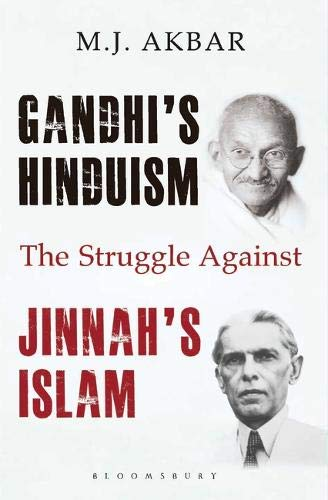 Gandhi's Hinduism the Struggle against Jinnah's Islam