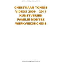 Gesamtausgabe / Videos 2009 - 2017 Kunstverein Familie Montez: Werkverzeichnis