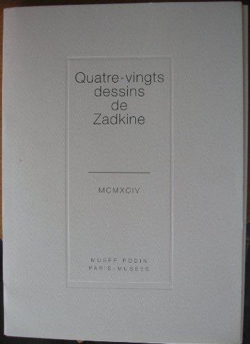 QUATRE-VINGTS DESSINS DE ZADKINE