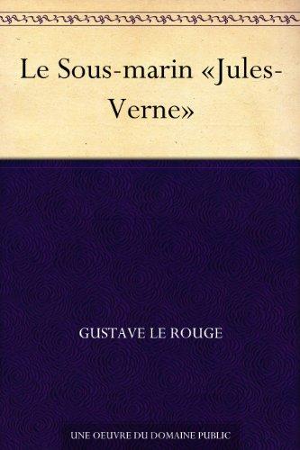 Couverture du livre Le Sous-marin «Jules-Verne»