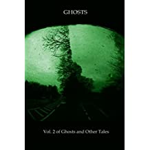 Ghosts: Vol. 2 of Ghosts and Other Tales
