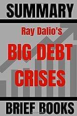 Summary: Ray Dalio's Big Debt Crises