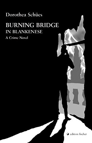 Burning Bridge in Blankenese: A Crime Novel (edition fischer)