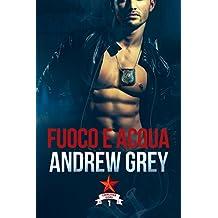 Fuoco e acqua (Carlisle Cops (Italiano) Vol. 1) (Italian Edition)