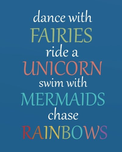 Dance with fairies ride a unicorn swim with mermaids chase rainbow: Dance Notebook journal dot grid journal 132 Pages of 8
