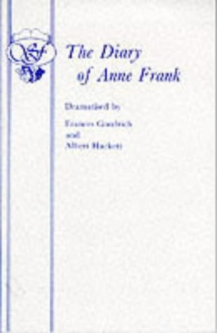 The Diary of Anne Frank: Play (Acting Edition) by Frances Goodrich (31-Jan-1998) Paperback