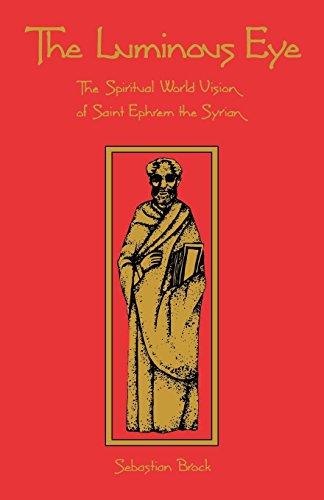 The Luminous Eye: The Spiritual World Vision of Saint Ephrem the Syrian (Cistercian Studies) por Sebastian P. Brock