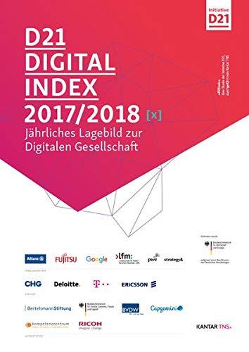 D21-Digital-Index 2017 / 2018: Jährliches Lagebild zur Digitalen Gesellschaft -