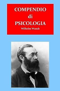 Compendio di Psicologia (Italian Edition) de [Wundt, Wilhelm]