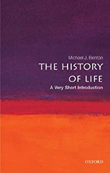 The History of Life: A Very Short Introduction (Very Short Introductions) by [Benton, Michael J.]