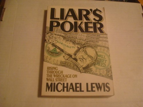 Liar's Poker: Rising Through the Wreckage on Wall Street (Rising Through the Wreckage on Wall Street) by Michael Lewis (1989-08-02)