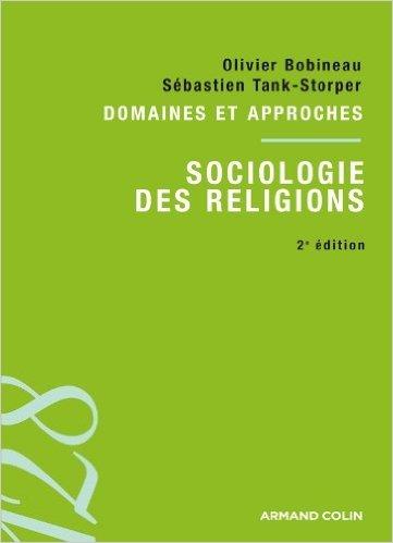 sociologie-des-religions-2ed-domaines-et-approches-de-olivier-bobineau-sbastien-tank-storper-16-mai-2012