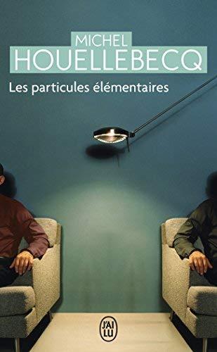 Les Particules Elementaires (NC) (Litterature Generale) by Houellebecq, Michel (2010) Mass Market Paperback par Michel Houellebecq