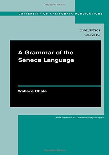 A Grammar of the Seneca Language (UC Publications in Linguistics)