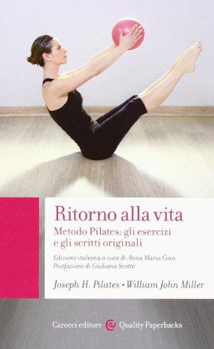 Photo Gallery ritorno alla vita. metodo pilates: gli esercizi e gli scritti originali
