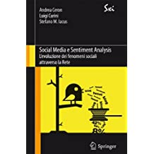 Social Media e Sentiment Analysis: L'evoluzione dei fenomeni sociali attraverso la Rete (SxI - Springer for Innovation / SxI - Springer per l'Innovazione, Band 9)