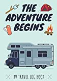 The Adventure Begins: RV Travel log book   Camper Journal, Keep track and Record Campground Information, Destination…