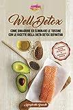 WellDetox: come dimagrire ed eliminare le tossine con le ricette della dieta detox definitiva