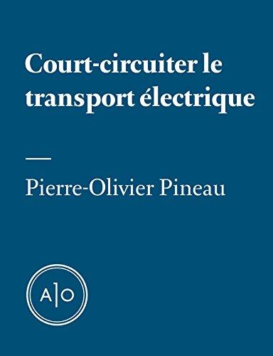 Court-circuiter le transport électrique par Pierre-Olivier Pineau