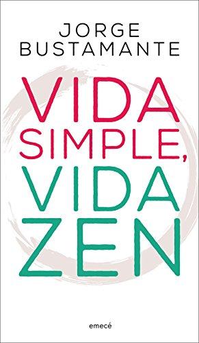 Vida simple, vida zen por Jorge Bustamante