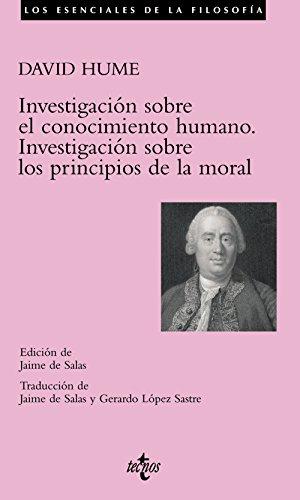 Investigación sobre el conocimiento humano. Investigación sobre los principios de la moral (Filosofía - Los Esenciales De La Filosofía)