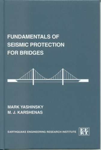 Fundamentals of seismic protection for bridges (Publication / Earthquake Engineering Research Institute) (Publication / Earthquake Engineering Research Institute)