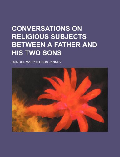 Conversations on Religious Subjects Between a Father and His Two Sons
