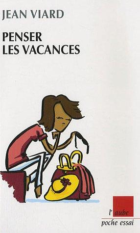 Penser les vacances par Jean Viard